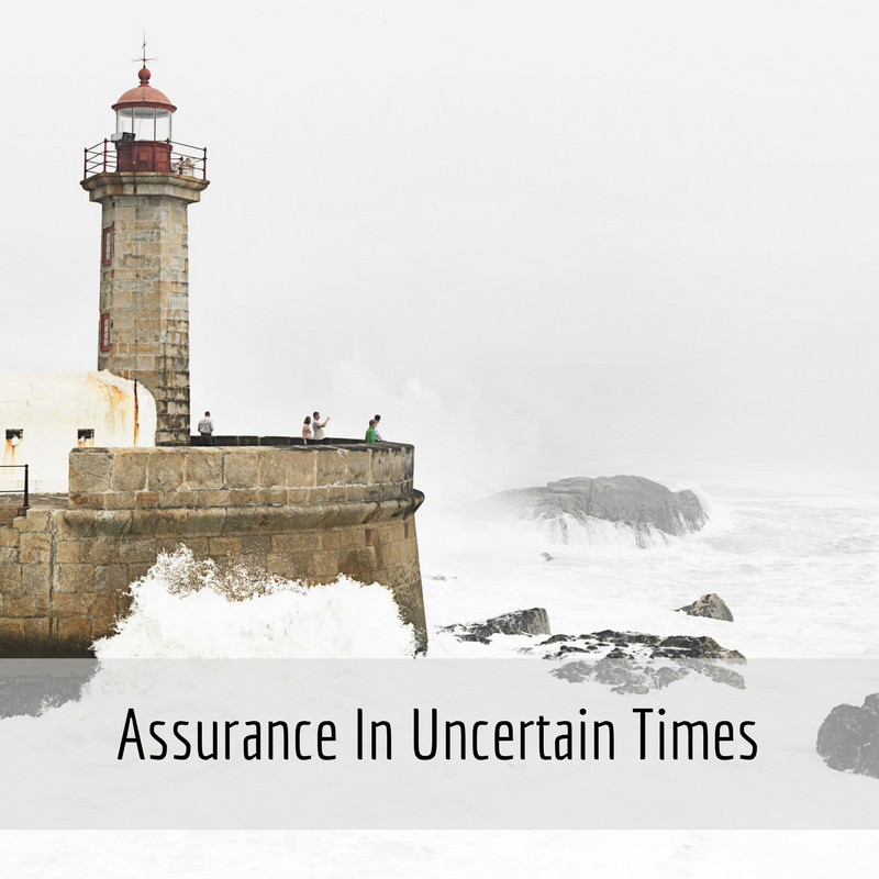Assurance In Uncertain Times