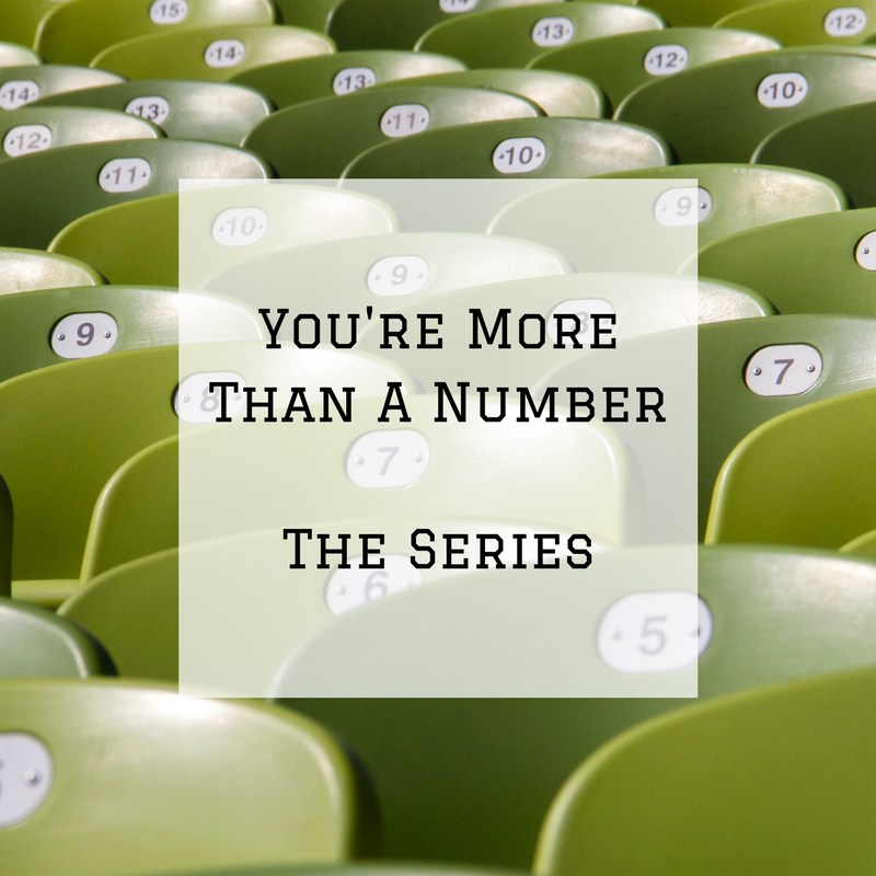 You're More Than A Number - The Series