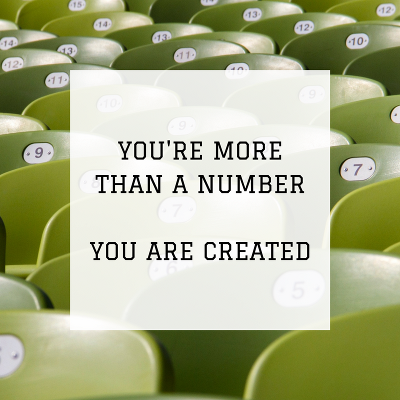 You're More Than A Number - You Are Created