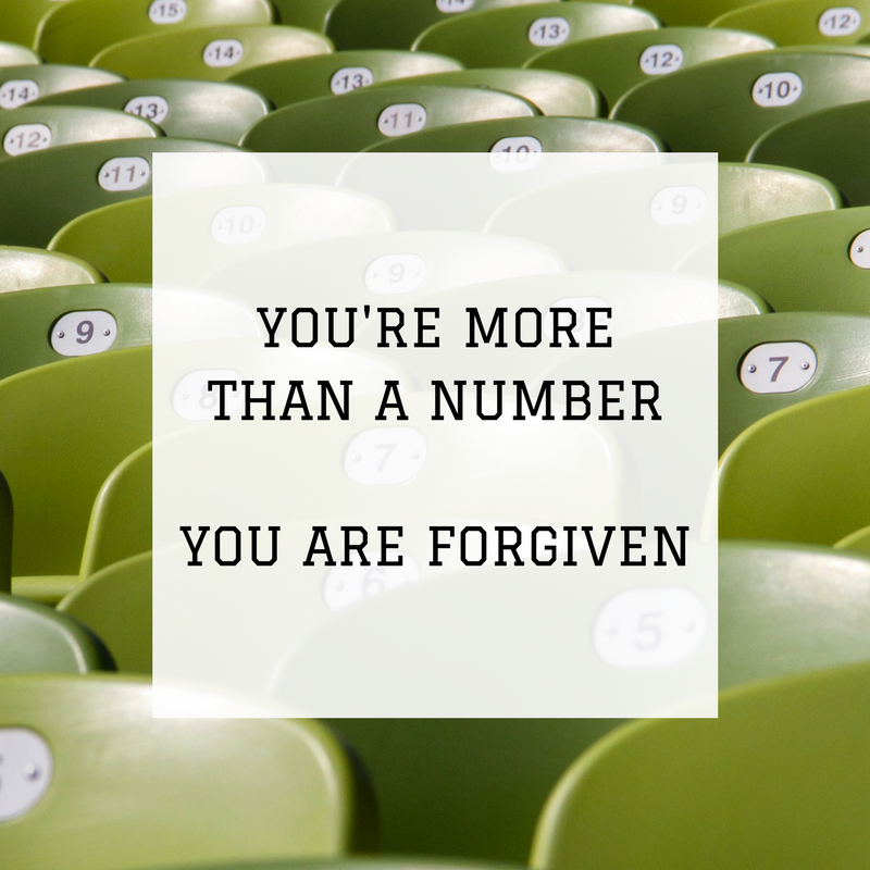 You're More Than A Number - You Are Forgiven