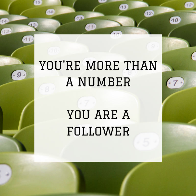 You're More Than A Number - You Are A Follower