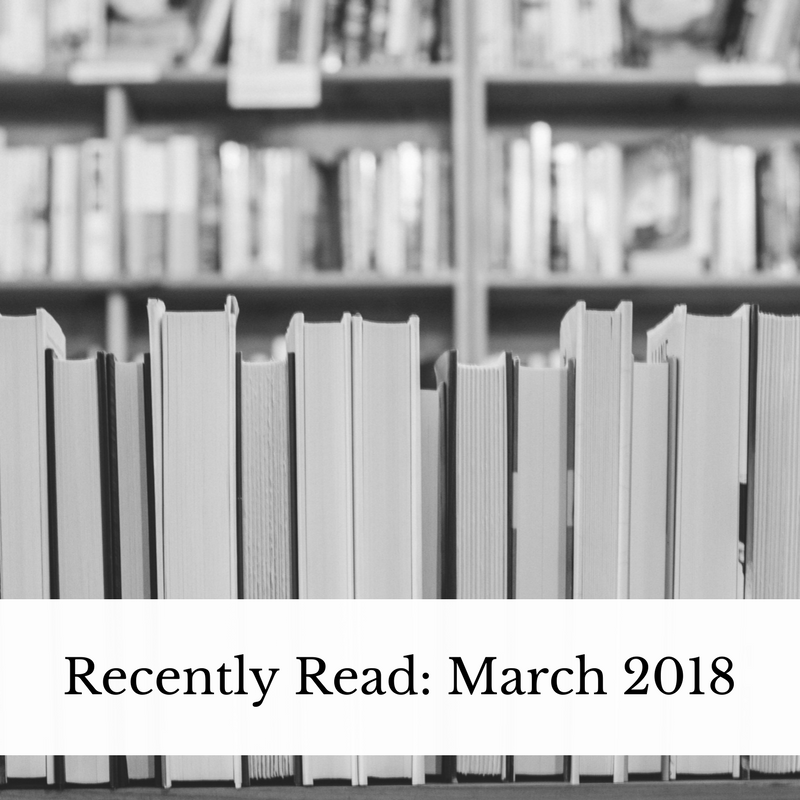 Recently Read - March 2018