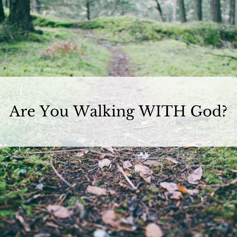 Are You Walking WITH God_