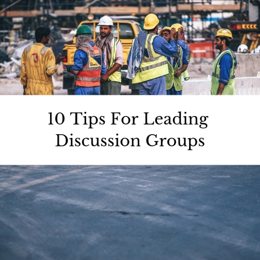 10 Tips For Leading Discussion Groups