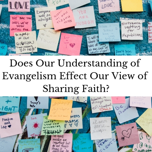 Does Our Understanding of Evangelism Effect Our View of Sharing Faith_