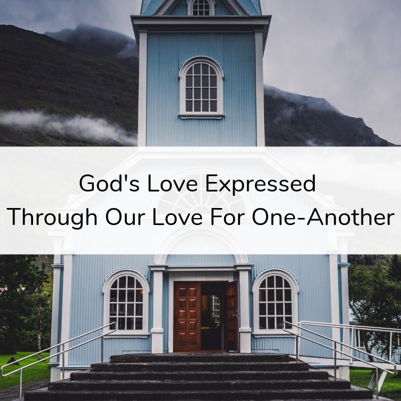 God's Love Expressed Through Our Love For One-Another
