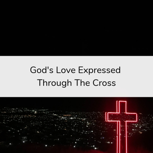 God's Love Expressed Through The Cross