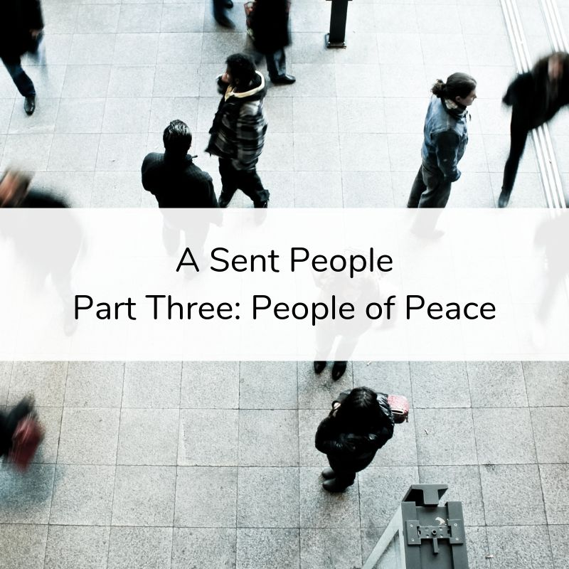 A Sent People - Part 3_ People of Peace